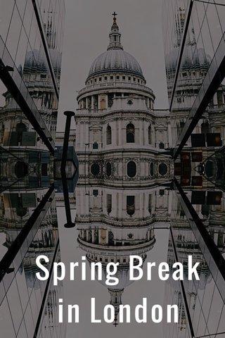 Spring Break in London