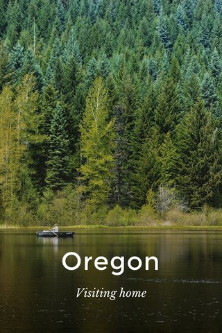 Oregon Visiting home