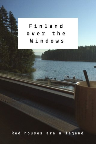 Finland over the Windows Red houses are a legend