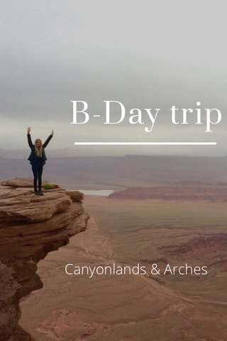 B-Day trip Canyonlands & Arches