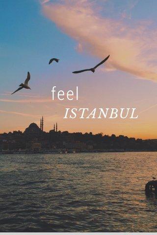 feel ISTANBUL