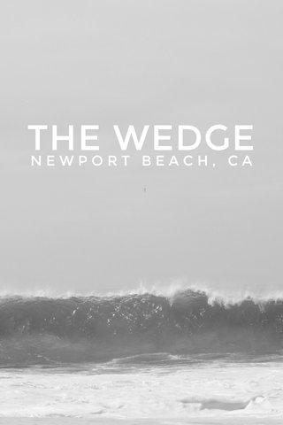THE WEDGE NEWPORT BEACH, CA