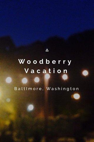 Woodberry Vacation BaltImore, Washington