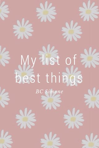 My list of best things BC Simone