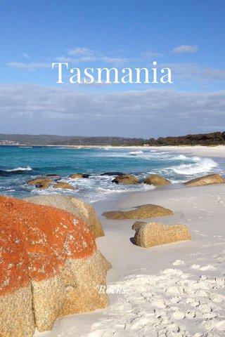 """Tasmania """"Rocks"""""""