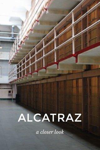 ALCATRAZ a closer look
