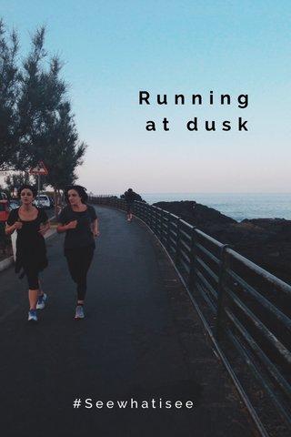 Running at dusk #Seewhatisee