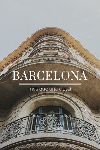 BARCELONA més que una ciutat