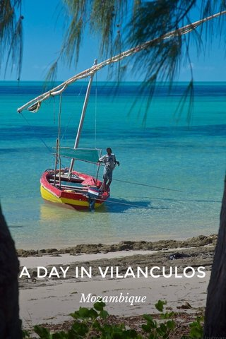 A DAY IN VILANCULOS Mozambique