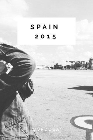 SPAIN 2015 CÓRDOBA