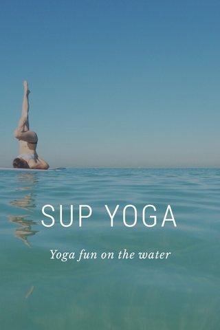 SUP YOGA Yoga fun on the water