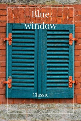Blue window Classic