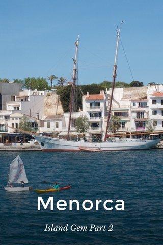 Menorca Island Gem Part 2