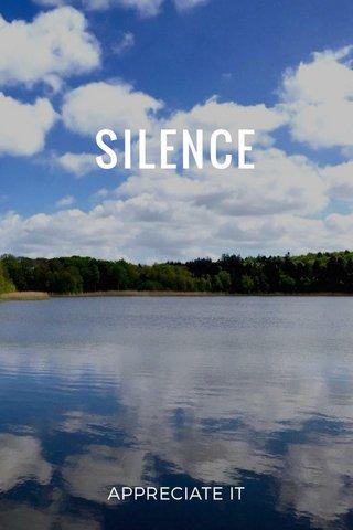 SILENCE APPRECIATE IT