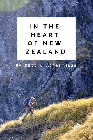 IN THE HEART OF NEW ZEALAND By Matt & Agnes Hage