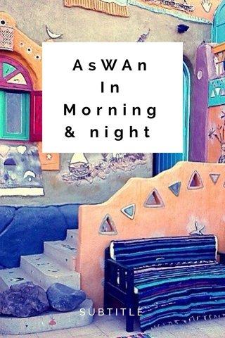 AsWAn In Morning & night SUBTITLE