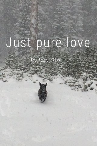 Just pure love By Izzy Girl