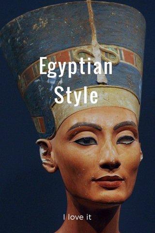 Egyptian Style I love it