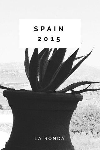 SPAIN 2015 LA RONDÁ