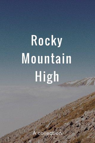 Rocky Mountain High A collection