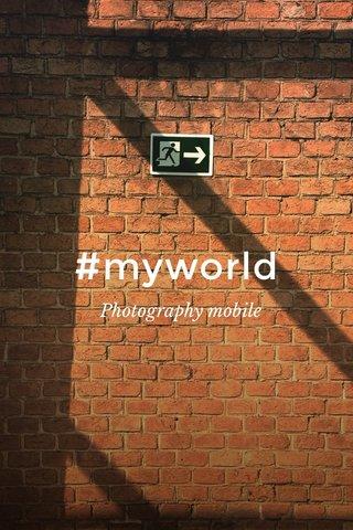 #myworld Photography mobile