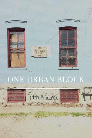 ONE URBAN BLOCK (4th & Vliet)