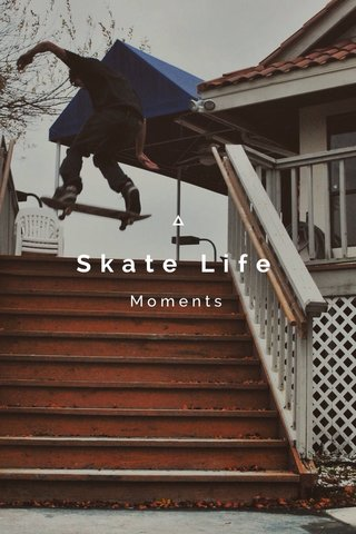 Skate Life Moments
