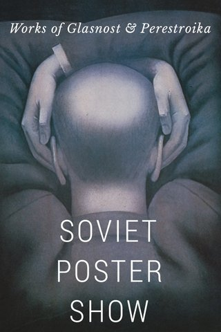 SOVIET POSTER SHOW Works of Glasnost & Perestroika