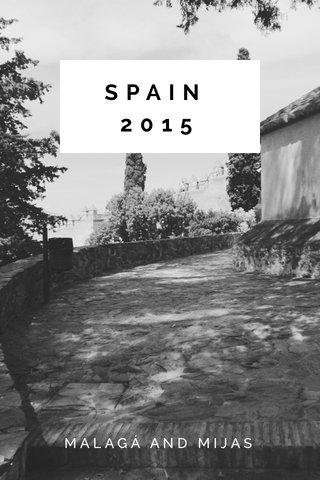 SPAIN 2015 MALAGÁ AND MIJAS