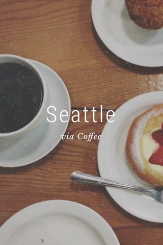 Seattle via Coffee