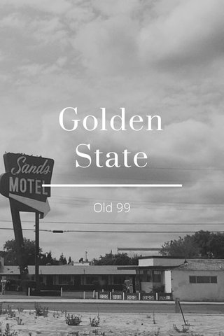Golden State Old 99