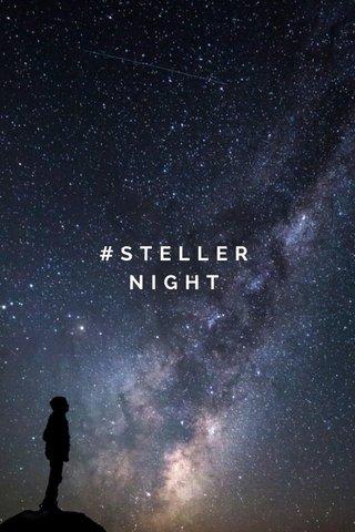 #STELLERNIGHT