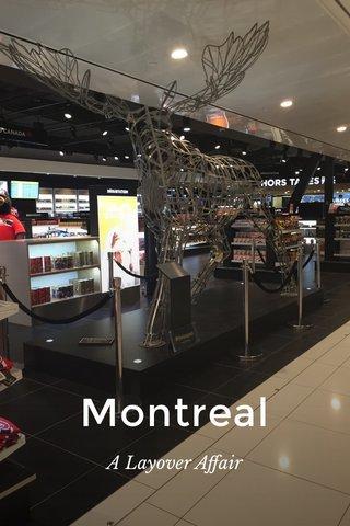 Montreal A Layover Affair