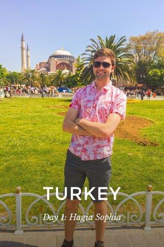 TURKEY Day 1: Hagia Sophia