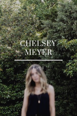 CHELSEY MEYER Part II