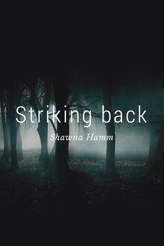 Striking back Shawna Hamm