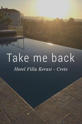 Take me back Hotel Villa Kerasi - Crete