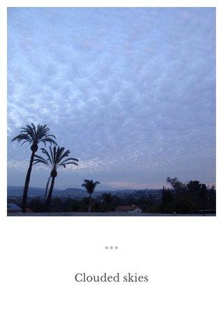 Clouded skies