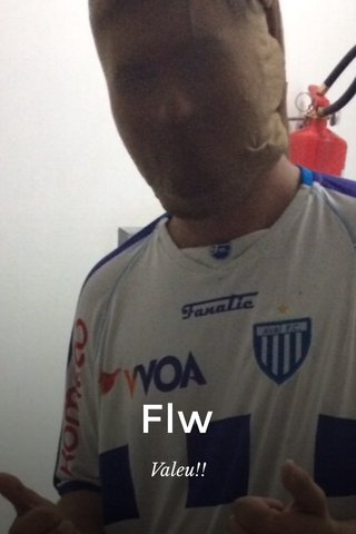 Flw Valeu!!