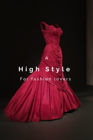 High Style For fashion lovers