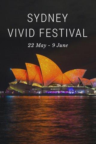 SYDNEY VIVID FESTIVAL 22 May - 9 June
