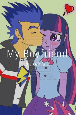 My Boyfriend By: Olivia T.