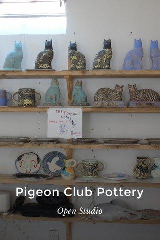 Pigeon Club Pottery Open Studio