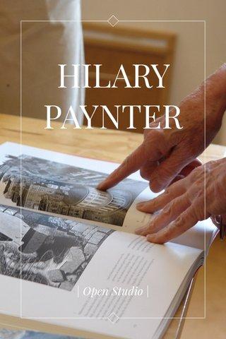 HILARY PAYNTER | Open Studio |