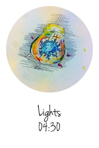 Lights 04:30