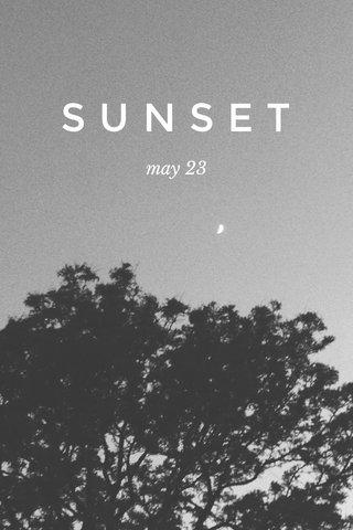 SUNSET may 23