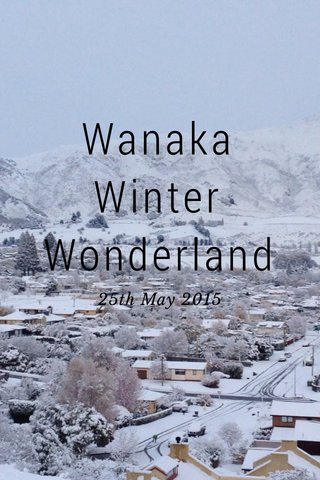 Wanaka Winter Wonderland 25th May 2015