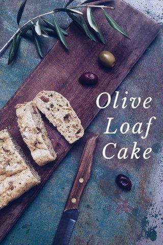 Olive Loaf Cake