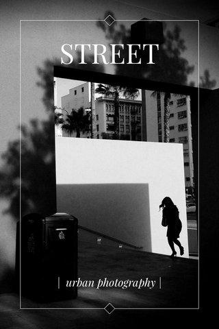 STREET | urban photography |