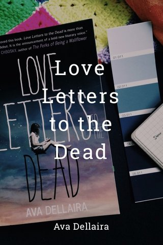 Love Letters to the Dead Ava Dellaira